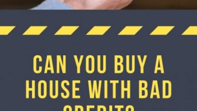 Can You Buy a House With Bad Credit